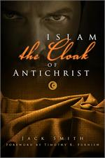 Islam, the Cloak of Antichrist - soft cover